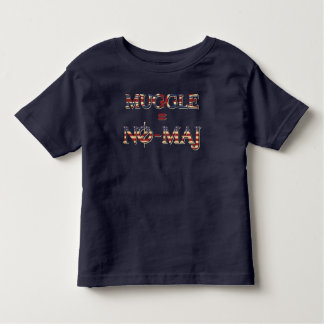 Muggle = No-Maj Toddler T-shirt
