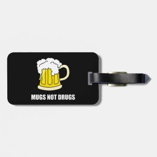 Mugs Not Drugs Luggage Tag
