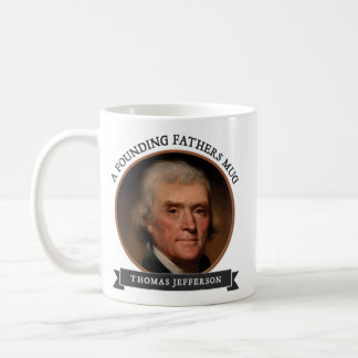 Mugs of the Founding Fathers: Thomas Jefferson