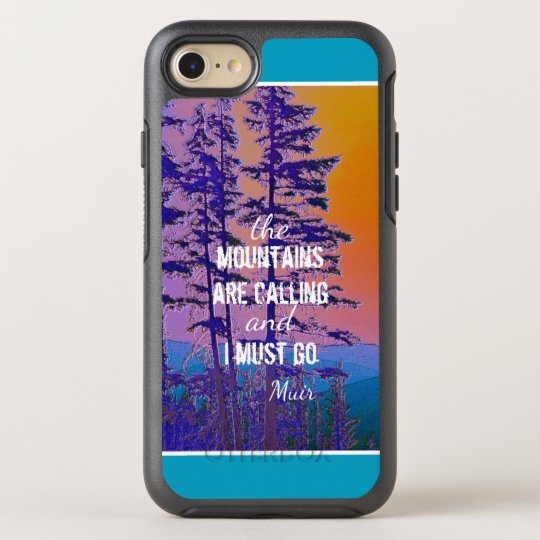 Muir quote the mountains are calling nature art OtterBox symmetry iPhone 8/7 case