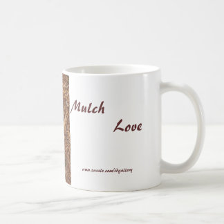 Mulch love - mug by tdgallery