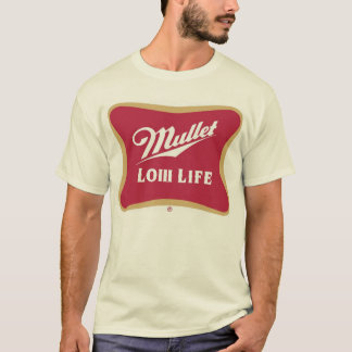 Mullet Low Life T-Shirt