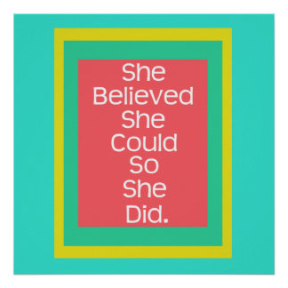 Multicolor, She Believed She Could So She Did Poster