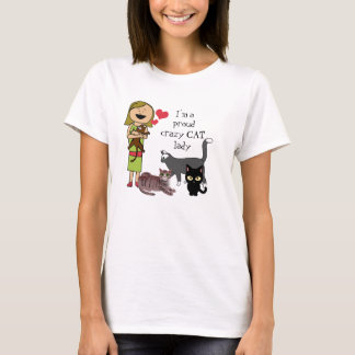 "Multiple cats and ""I'm a proud crazy cat lady."" T-Shirt"