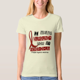 MULTIPLE MYELOMA I Wear Burgundy Father-In-Law T-Shirt