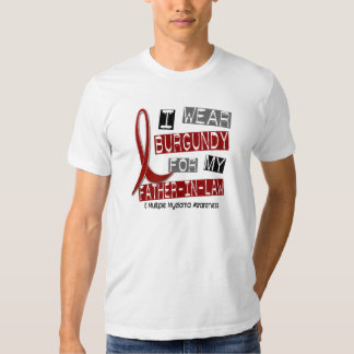 MULTIPLE MYELOMA I Wear Burgundy Father-In-Law Tees