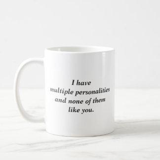 Multiple personalities don't like you coffee mug