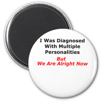 Multiple Personalities Magnet