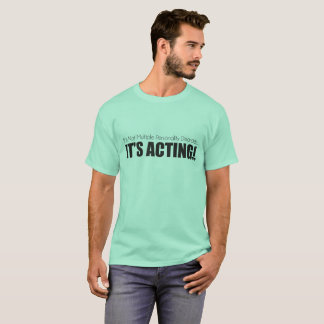 Multiple personalities or Acting? Tee
