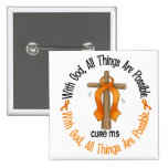 Multiple Sclerosis MS WITH GOD CROSS 1 Pinback Buttons