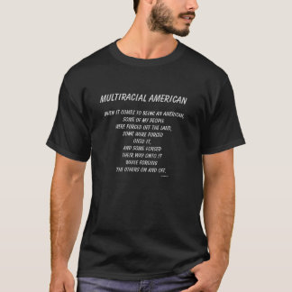 """""""Multiracial American"""" - Forced On/Off the Land T-Shirt"""
