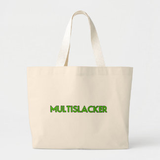 Multislacker Person Who Gets A Lot of Nothing Done Large Tote Bag