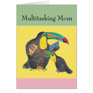 Multitasking Mom - funny card with toucans