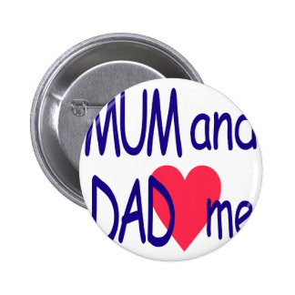 Mum and dad me, mom 2 inch round button