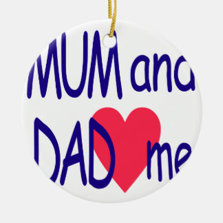 Mum and dad me, mom round ceramic ornament