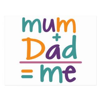 Mum + Dad = Me Postcard