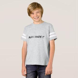 Mum I made it t shirt