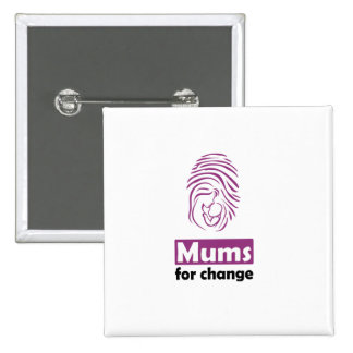 Mums for change square badge. 2 inch square button