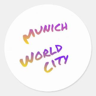 Munich world city, colorful text art round sticker