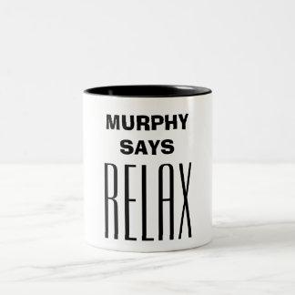 """Murphy Says Relax"" - Quotable Mug"