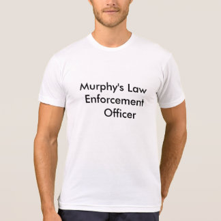 Murphy's Law Enforcement Officer t-Shirt