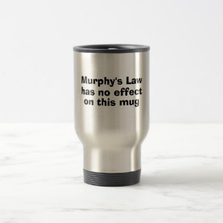 Murphy's Law Has No Effect On This Mug