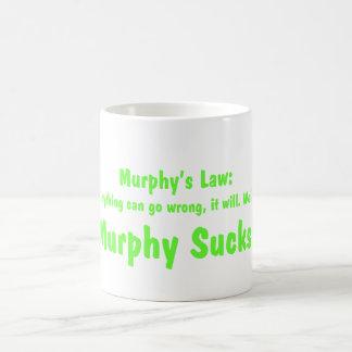 Murphy's Law....Murphy Sucks! Coffee Mug