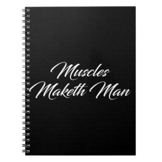 Muscles Maketh Man - Workout Inspirational Notebooks