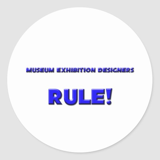 Museum Exhibition Designers Rule! Stickers