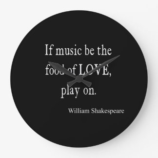 Music Be the Food of Love Shakespeare Quote Quotes Large Clock