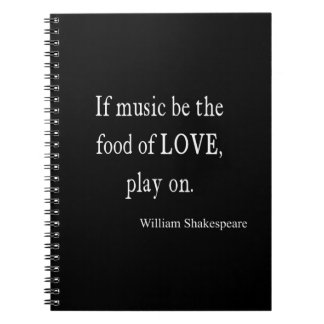 Music Be the Food of Love Shakespeare Quote Quotes Spiral Note Books
