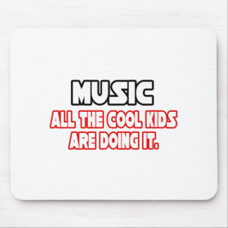 Music...Cool Kids Mouse Pad
