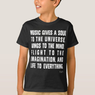 Music Gives A Soul To The Universe T-Shirt