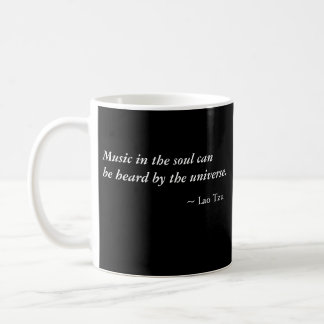 Music in the soul can be heard by the universe. coffee mug