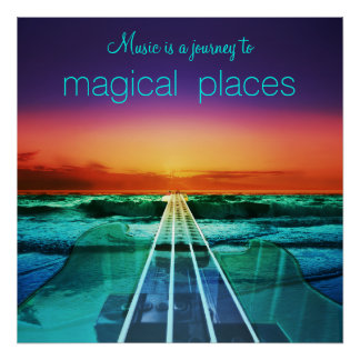 Music is a Journey to Magical Places Poster
