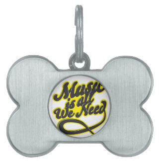 Music Is All We Need Typography Pet Name Tag