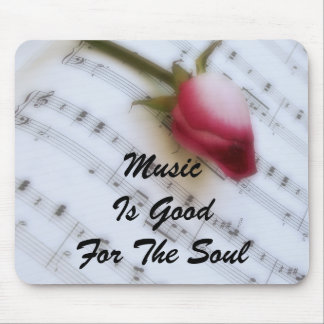 Music Is Good For The Soul Mousepad