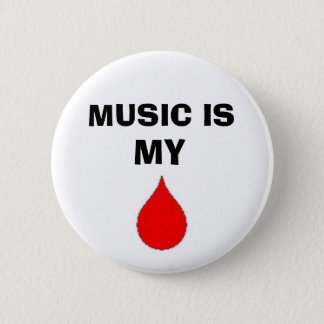 music is my blood 2 inch round button