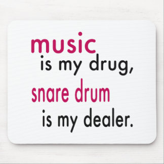 Music Is My Drug Snare drum Is My Dealer Mousepads