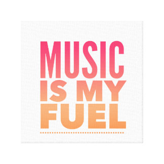 Music is my fuel. canvas print