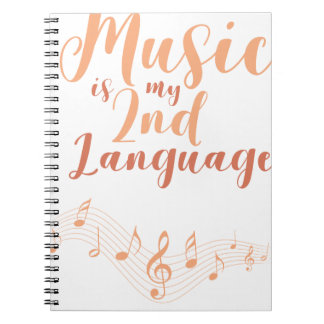 Music Is My Second Language 2nd Language Music Spiral Notebook