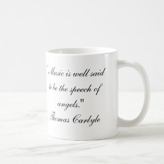 Music is well said to be the speech of angels coffee mug