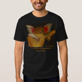 Music is well said to be the speech of angels t shirts