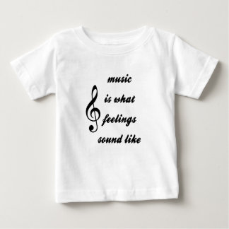 Music Is What Feelings Sound Like Baby T-Shirt
