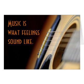 Music is what feelings sound like. card