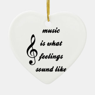 Music Is What Feelings Sound Like Ceramic Heart Ornament
