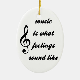 Music Is What Feelings Sound Like Ceramic Oval Ornament