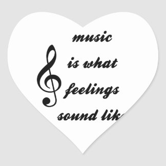 Music Is What Feelings Sound Like Heart Sticker
