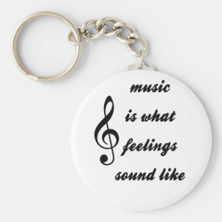 Music Is What Feelings Sound Like Keychain