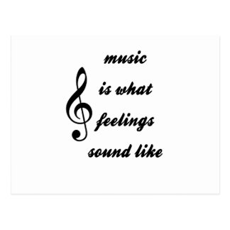 Music Is What Feelings Sound Like Postcard